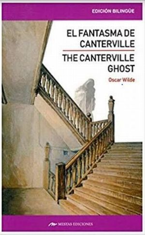 THE CANTERVILLE GHOST AND OTHER STORIES / EL FANTASMA DE CANTERVILLE Y OTROS CUENTOS