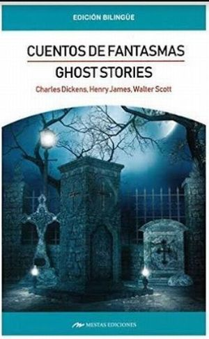 GHOST STORIES / CUENTOS DE FANTASMAS