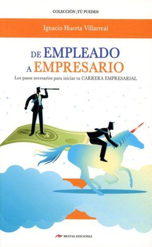 De empleado a empresario. Los pasos necesarios para iniciar tu Carrera Empresarial