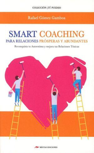 Smart Coaching. Para relaciones prósperas y abundantes