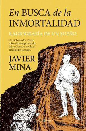 En busca de la inmortalidad. Radiografía de un sueño