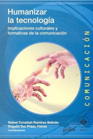 HUMANIZAR LA TECNOLOGIA. IMPLICACIONES CULTURALES Y FORMATIVAS DE LA COMUNICACION