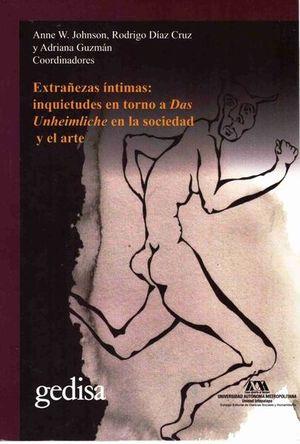 EXTRAÑEZAS INTIMAS. INQUIETUDES EN TORNO A DAS UNHEIMLICHE EN LA SOCIEDAD Y EL ARTE