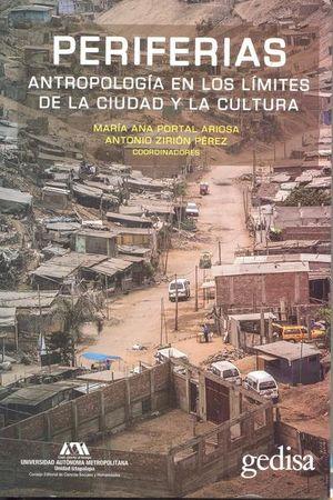 Periferias. Antropología en los límites de la ciudad y la cultura