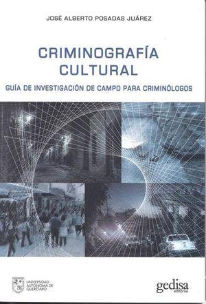 Criminografía cultural. Guía de investigación de campo para criminólogos