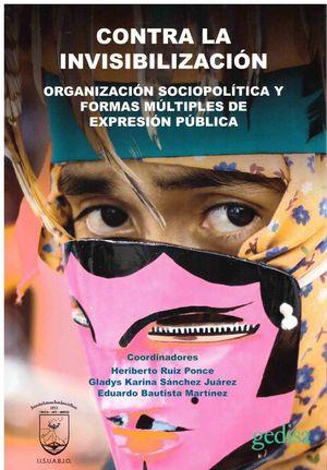 Contra la invisibilización. Organización sociopolítica y formas múltiples de expresión pública