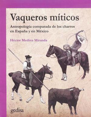 Vaqueros míticos. Antropología comparada de los charros en españa y en México