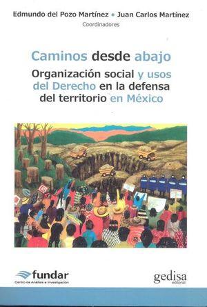 Caminos desde abajo. Organización social y usos del derecho