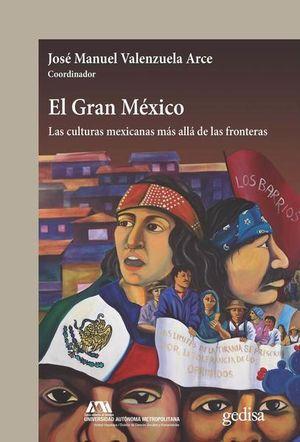 El gran México. Las culturas mexicanas más allá de las fronteras