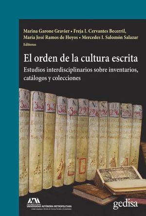 El orden de la cultura escrita. Estudios interdiciplinarios sobre inventarios, catálogos y colecciones