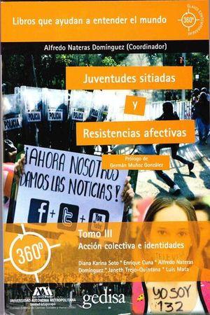 Juventudes sitiadas y resistencias afectivas. Acción colectiva e identidades / Tomo 3
