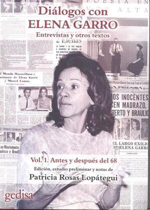 Diálogos con Elena Garro. Entrevistas y otros textos / Vol. 1 y Vol. 2