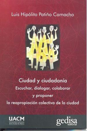 Ciudad y ciudadanía. Escuchar, dialogar, colaborar y proponer la reapropiación colectiva de la ciudad