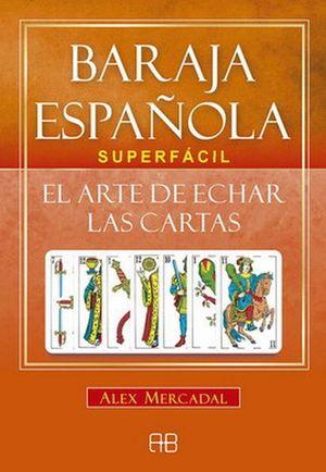 Baraja española superfácil. El arte de echar las cartas (Libro y cartas)