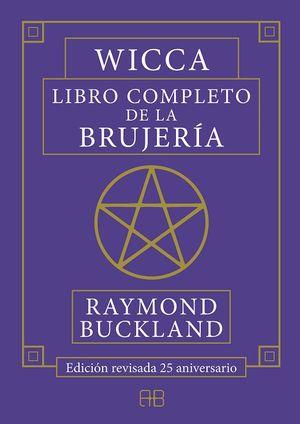 Wicca. Libro completo de la brujería (Edición revisada 25 aniversario)