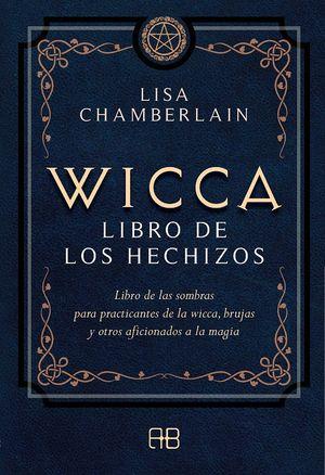 Wicca libro de los hechizos. Libro de las sombras para practicantes de la wicca, brujas y otros aficionados a la magia
