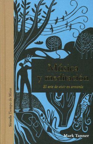 MUSICA Y MEDITACION. EL ARTE DE VIVIR EN ARMONIA / PD.