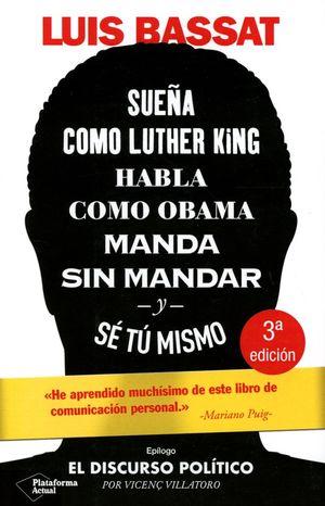 Sueña como Luther King, habla como Obama, manda sin mandar y sé tú mismo