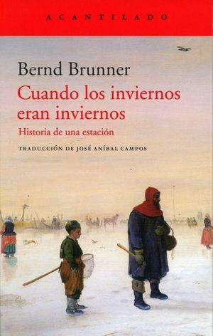 Cuando los inviernos eran inviernos. Historia de una estación / 14 ed.