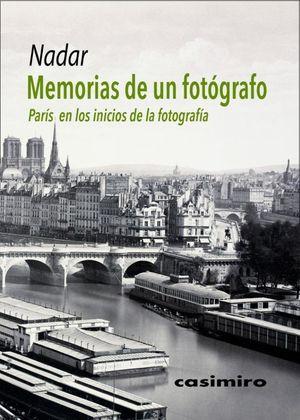 Memorias de un fotógrafo. París en los inicios de la fotografía
