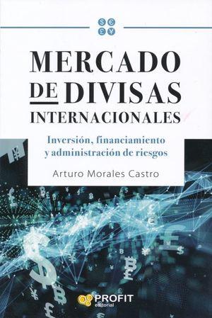 MERCADO DE DIVISAS INTERNACIONALES. INVERSION FINANCIAMIENTO Y ADMINISTRACION DE RIESGOS