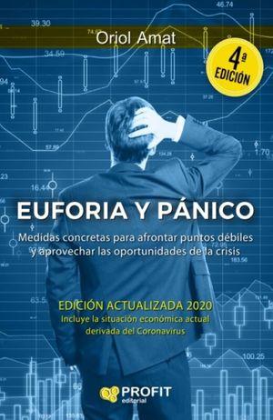 Euforia y pánico. Medidas concretas para afrontar puntos débiles y aprovechar las oportunidades de la crisis / 4 ed.