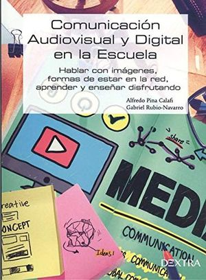 Comunicacion audiovisual y digital en la escuela