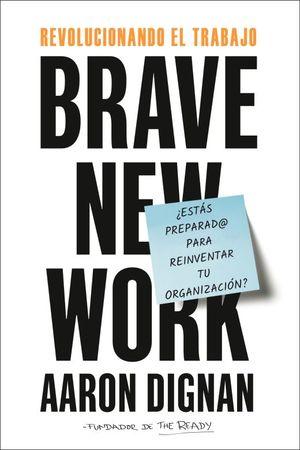 Revolucionando el trabajo ¿Estás preparado para reinventar tu organización?