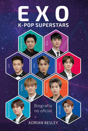 EXO. K - POP SUPERSTARS. BIOGRAFIA NO OFICIAL