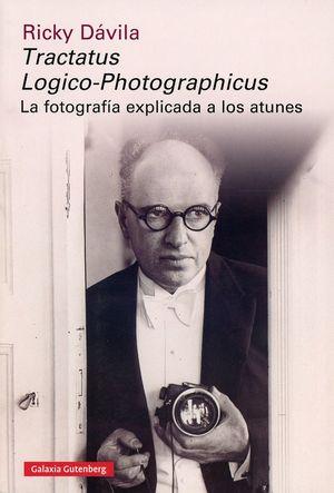 Tractatus Logico-Photographicus. La fotografía explicada a los atunes