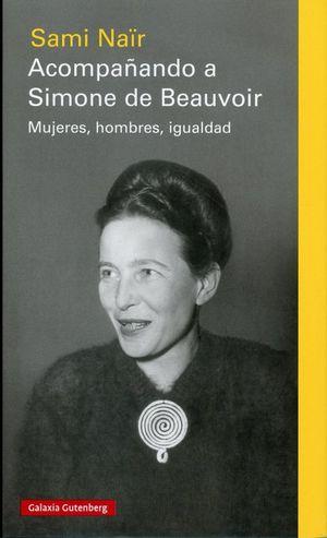 Acompañando a Simone de Beauvoir. Mujeres, hombres, igualdad / 2 ed. / pd.