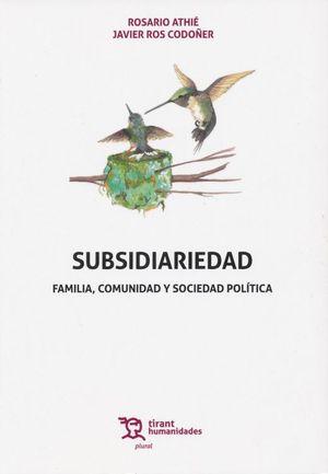 Subsidiariedad. familia, comunidad y sociedad política (+ebook)