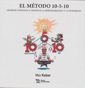 El Método 10 - 5 - 10  Generar confianza a través de la responsabilidad y la integridad