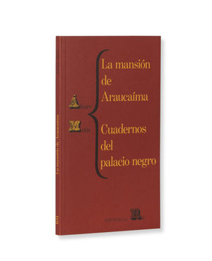La mansión de Araucaíma y cuadernos del palacio negro