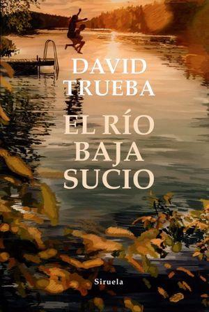El río baja sucio / 2 ed.