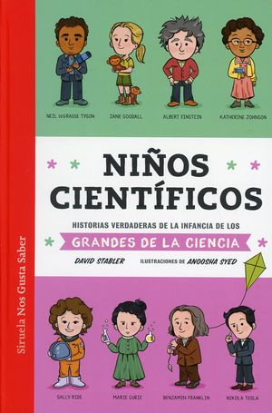 Niños científicos. Historias verdaderas de la infancia de los grandes de la ciencia