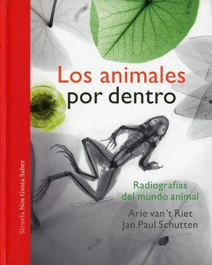 Los animales por dentro. Radiografías del mundo animal / pd.