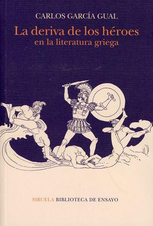 La deriva de los héroes en la literatura griega / 2 ed.