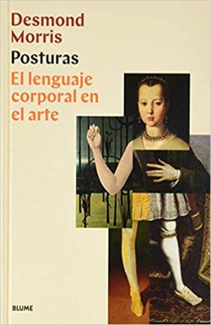 Posturas. El lenguaje corporal en el arte / pd.