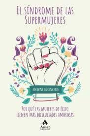 El síndrome de las supermujeres / 2 ed.
