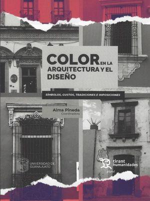 Color en la arquitectura y el diseño.  Símbolos, gustos, tradiciones e imposiciones.