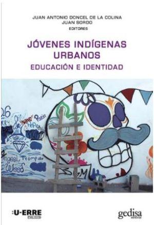 Jóvenes indígenas urbanos. Educación e identidad