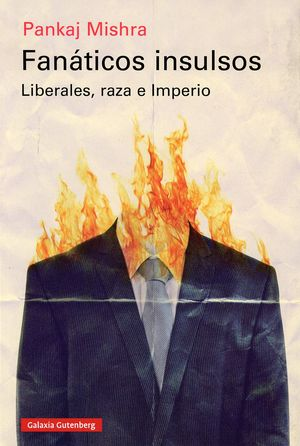 Fanáticos insulsos. Liberales, raza e Imperio
