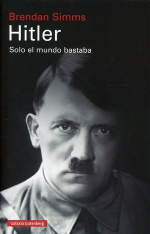 Hitler. Solo el mundo bastaba / pd.