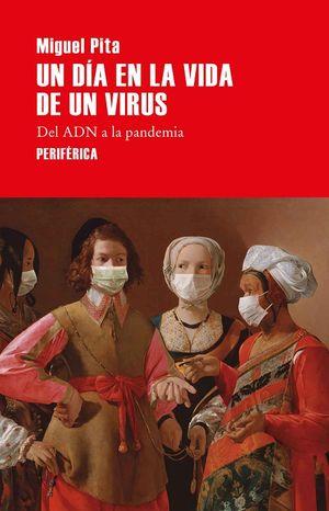 Un día en la vida de un virus. Del ADN a la pandemia