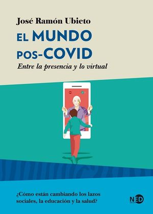 El mundo pos-Covid. Entre la presencia y lo virtual / 2 ed.
