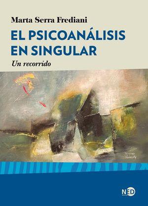 El psicoanálisis en singular. Un recorrido