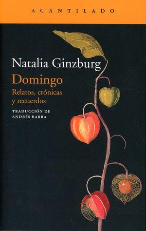 Domingo. Relatos, crónicas y recuerdos / 2 ed.