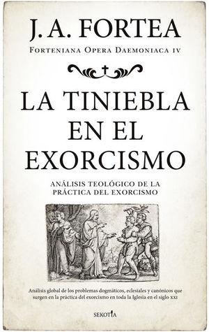La tiniebla en el exorcismo. Análisis teológico de la práctica del exorcismo