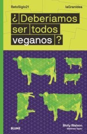 ¿Deberíamos ser todos veganos?